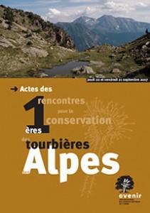 Actes des 1ères rencontres pour la conservation des tourbières des Alpes des 20 et 21 septembre 2007