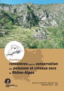 Actes des 1ères rencontres pour la conservation des pelouses et coteaux secs de Rhône-Alpes des 20 et 21 septembre 2012